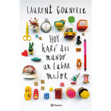 Hoy Hare Del Mundo Un Lugar Mejor - Laurent Gounelle