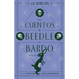 Los Cuentos De Beedle El Bardo - J. K. Rowling