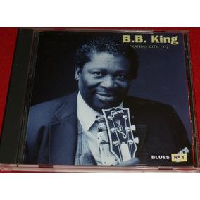 Cd Nuevo Clasico Blues B.b.king Kansas City 1972 Live 250000