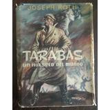 Tarabas. Un Huésped Del Mundo. Joseph Roth