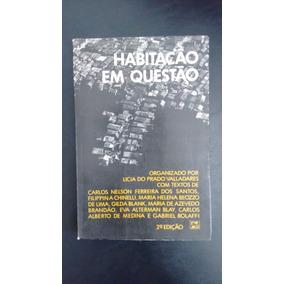 Habitação Em Questão Licia Do Prado Valladares