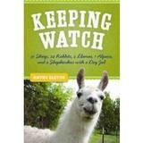 Keeping Watch,30 Sheep, 24 Rabbits, 2 Llamas, 1 Alpaca, And