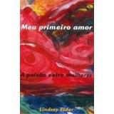 Meu Primeiro Amor - A Paixao Entre Mulheres