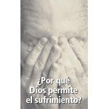 Libro Cristiano ¿por Qué Dios Permite El Sufrimiento?