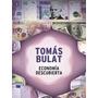 Libro: Economia Descubierta - De Tomas Bulat - Nuevo