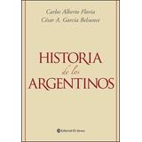 Historia De Los Argentinos - C. Floria / C. Garcia Belsunce