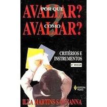 Por Que Avaliar ? Como Avaliar ? Ilza Martins Santana -2º E