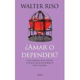 Amar O Depender - Walter Riso - Libro Digital Pdf