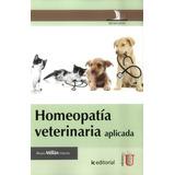 Homeopatia Veterinaria Aplicada; Millan Alvaroe Envío Gratis