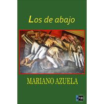 Los De Abajo - Mariano Azuela - Libro