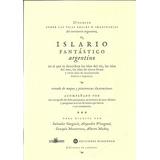 Islario Fantástico Argentino. Islas Reales E Imaginarias.