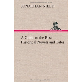 Libro A Guide To The Best Historical Novels And Tales
