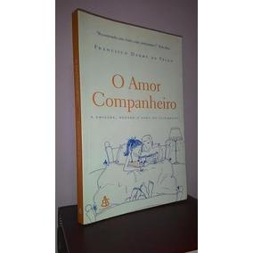 ** Livro: O Amor Companheiro -- Francisco Daudt Da Veiga