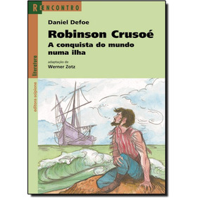 Robinson Crusoé: A Conquista Do Mundo Numa Ilha - Coleção