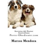 Libro : Secretos Del Pastor Australiano: Perro-obediente....