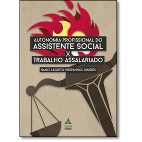 Autonomia Profissional Do Assistente Social X Trabalho Assal