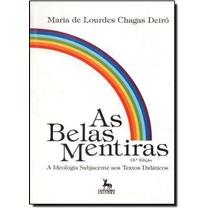 Livro As Belas Mentiras Maria De Lourdes Chagas