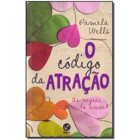 Codigo Da Atração, O,wells, Pamela