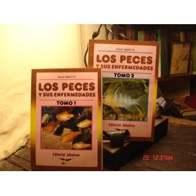 Los Peces Y Sus Enfermedades - 2 Tomos - Hugo Martty