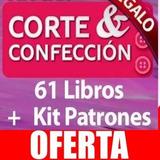 Kit Patrones Corte Y Confección,costura 61 Nuevo + Regalos