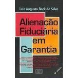 Alienação Fiduciária Em Garantia Luiz Augusto Beck Da Silva