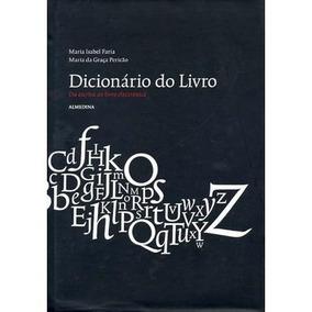 Dicionário Do Livro - Da Escrita Ao Livro Eletrônico