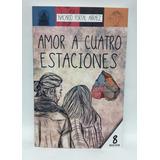 Amor A Cuatro Estaciones Autor: Nacarid Portal Arraez