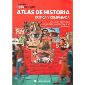 Atlas De Historia Crítica Y Comparada. Le Monde Diplomatique