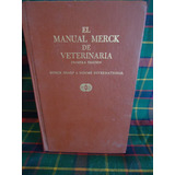 El Manual Merck De Veterinaria 1ra. Edicion 1970