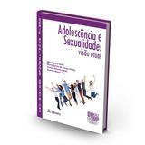 Série Atualizações Pediátricas - Adolescência E Sexualidade: