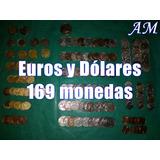 Euros Y Dólares - Lote De 169 Monedas