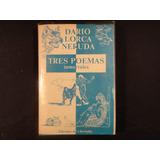 Darío, R. García Lorca, F. Neruda, P. Tres Poemas Inmortales