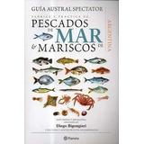 Guía Austral Spectator De Pescados De Mar Y Mariscos Planeta