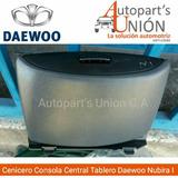 Cenisero Consola Central De Tablero Daewoo Nubira