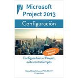 Microsoft Project 2013 Configuracion Bien Hecha - Libro Dig