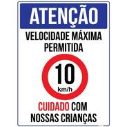 Placa Atenção Velocidade Máx 10 Km/h Cuidado Crianças 50x40