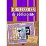 Confissões De Adolescente - Minissérie Completa