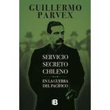 Libro Servicio Secreto Chileno En La Guerra Del Pacífico