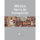 México Tierra De Franquicias Valentina Gatti
