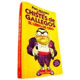 Chistes De Gallegos. El Libro De Oro