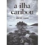 Livro A Ilha Caribou David Vann