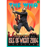 The Who - Live At The Isle Of Wight 2004 Festival - Dvd