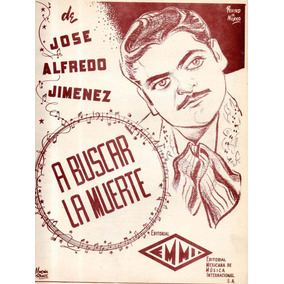 A Buscar La Muerte Jose Alfredo Jimenez Partitura