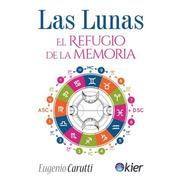 Las Lunas - Eugenio Carutti - Libro Nuevo - Kier Astrologia
