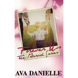 Forever Us (the Polaroid Series) Book 3 (volume 3) Ava Dani