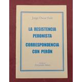 Resistencia Peronista Correspondencia Con Peron Sule Firmado