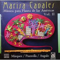 Cd Marisa Canales Musica Para Flauta Vol2 Marquez Piazzolla