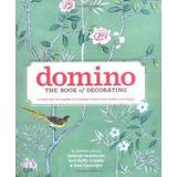 Domino: El Libro De La Decoración: Una Guía Habitación Por H