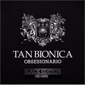 Tan Bionica Obsesionario Black Edition Cd + Dvd Oferta Nuevo