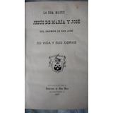 Jesús De María Y José. Su Vida Y Obra. Libro Antiguo 1917